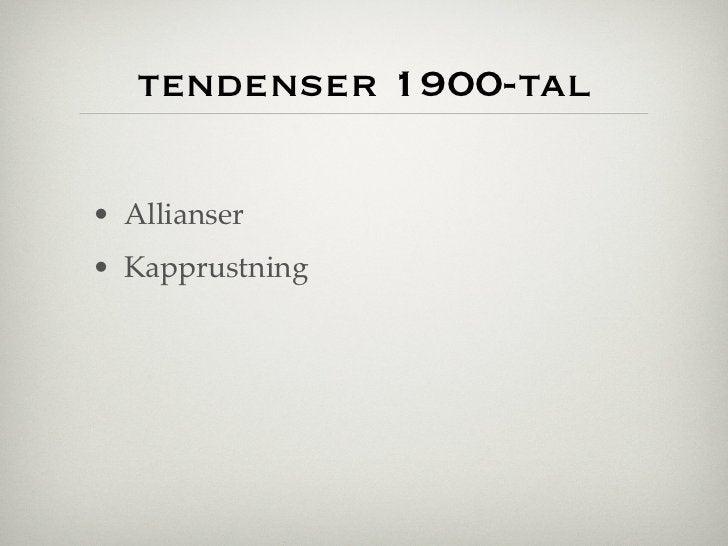 tendenser 1900-tal• Allianser• Kapprustning