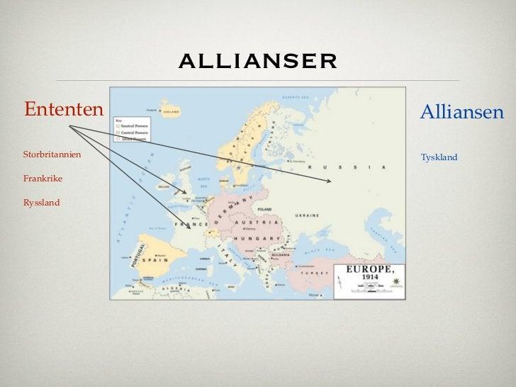 allianserEntenten                     AlliansenStorbritannien               TysklandFrankrikeRyssland