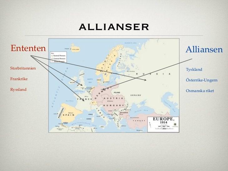 allianserEntenten                     AlliansenStorbritannien               TysklandFrankrike                    Österrike...