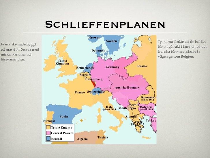 Schlieffenplanen                                        Tyskarna tänkte att de iställetFrankrike hade byggt               ...