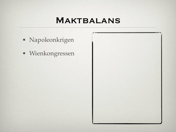 Maktbalans• Napoleonkrigen• Wienkongressen