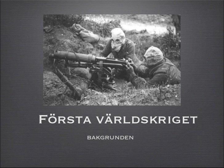 Första världskriget     bakgrunden