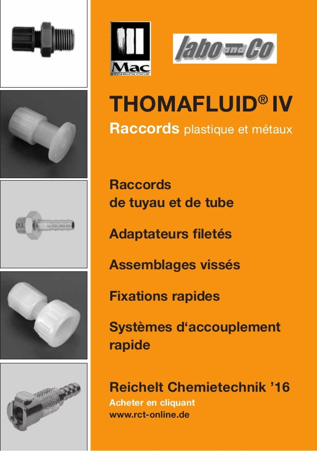 Acheter en cliquant www.rct-online.de Thomafluid® IV Raccords plastique et métaux Raccords de tuyau et de tube Adaptateurs...
