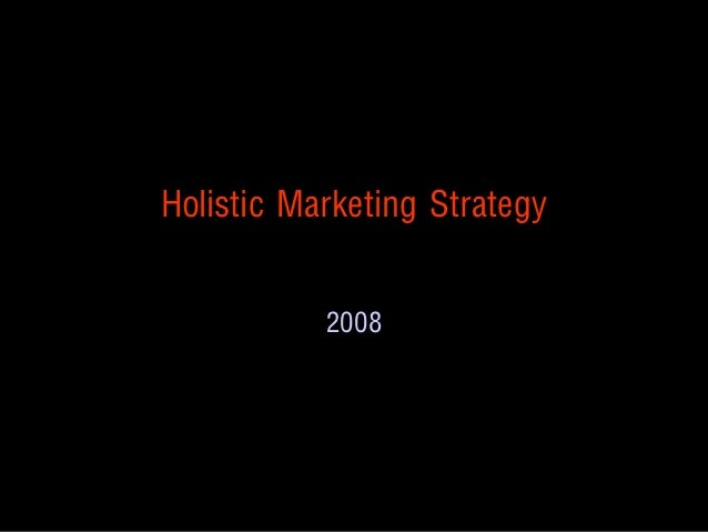 Holistic Marketing Strategy                          2008CONFIDENTIAL                                 All Rights Reserved