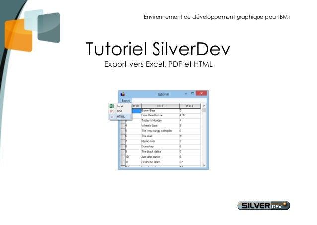 Environnement de développement graphique pour IBM i  Tutoriel SilverDev  Export vers Excel, PDF et HTML