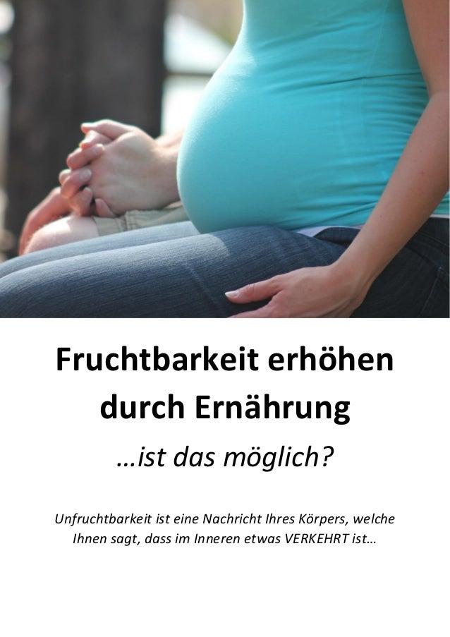 Fruchtbarkeit erhöhen durch Ernährung  …ist das möglich?  Unfruchtbarkeit ist eine Nachricht Ihres Körpers, welche Ihnen s...