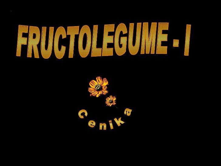 FRUCTOLEGUME - I Cenika