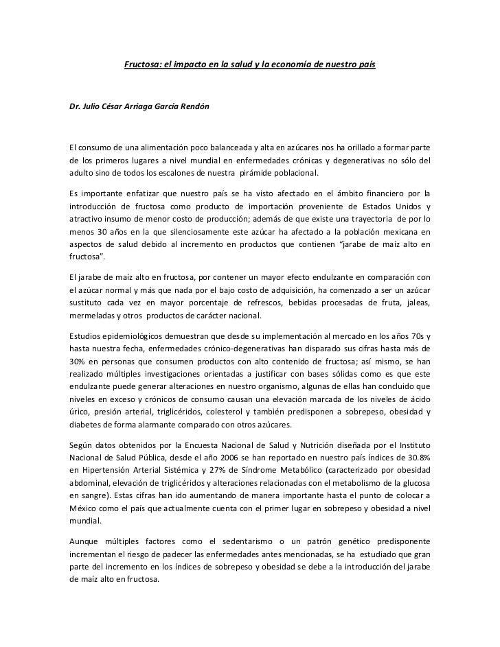 Fructosa: el impacto en la salud y la economía de nuestro paísDr. Julio César Arriaga García RendónEl consumo de una alime...