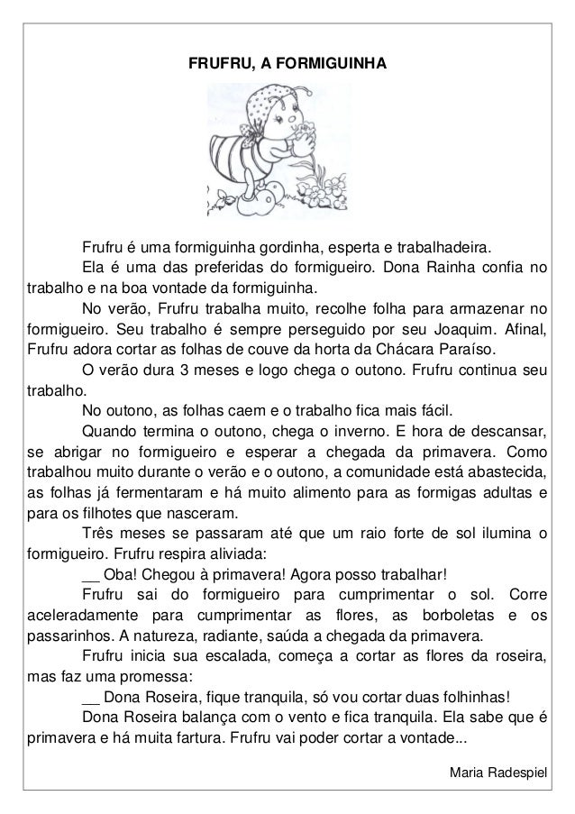 FRUFRU, A FORMIGUINHA Frufru é uma formiguinha gordinha, esperta e trabalhadeira. Ela é uma das preferidas do formigueiro....