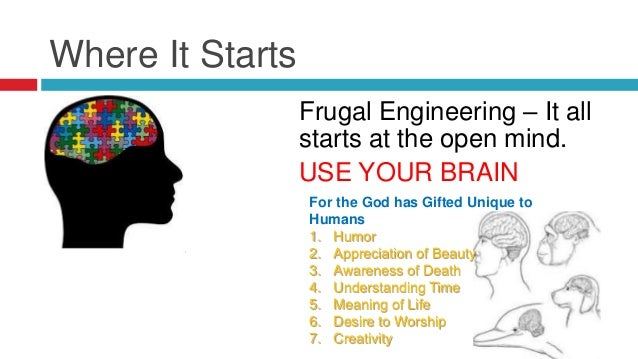How to Reach Frugal  Accept that you can be Creative.  Question Traditional Assumptions.  Improve your Problem Solving....