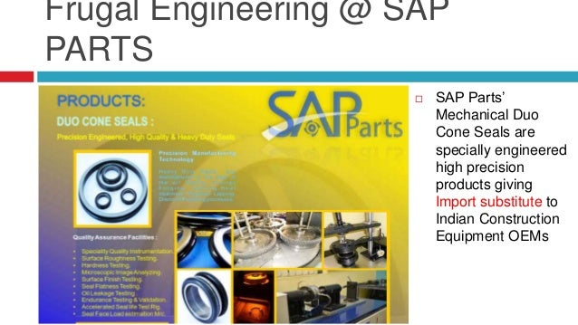 Frugal Engineering @ SAP PARTS  SAP Parts' Specially Surface Treated and Specialty grooved Bushings with MOS2 Coating are...