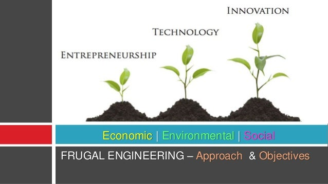 Frugal Innovation – Value Chain •Distribution & Supply Chain For Access •Contracts, •Rules •Trust •legitimacy •Customers w...