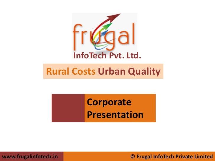 InfoTech Pvt. Ltd.                Rural Costs Urban Quality                           Corporate                           ...