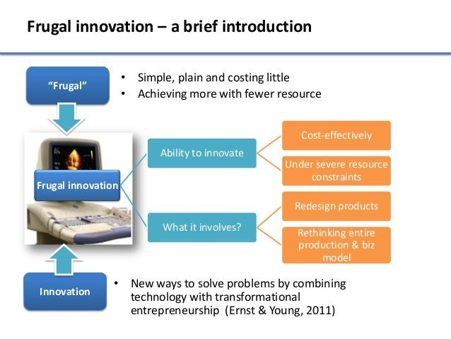 """Frugal innovation – a brief introduction                     • Simple, plain and costing little   """"Frugal""""                ..."""