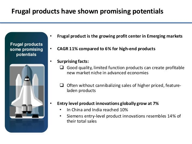 Frugal products have shown promising potentials                  •   Frugal product is the growing profit center in Emergi...