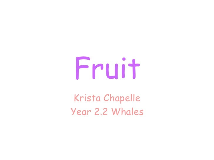 Fruit Krista Chapelle Year 2.2 Whales