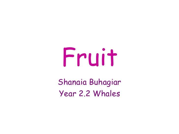 Fruit Shanaia Buhagiar Year 2.2 Whales