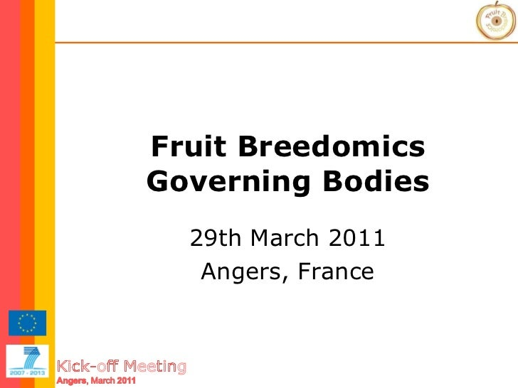 Fruit Breedomics Governing Bodies 29th March 2011 Angers, France