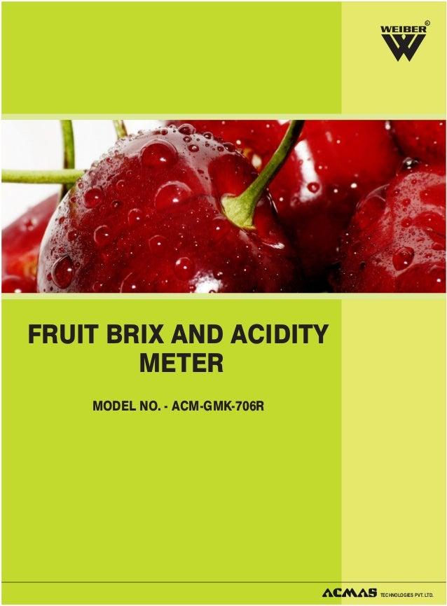 R  FRUIT BRIX AND ACIDITY METER MODEL NO. - ACM-GMK-706R  TECHNOLOGIES PVT. LTD.