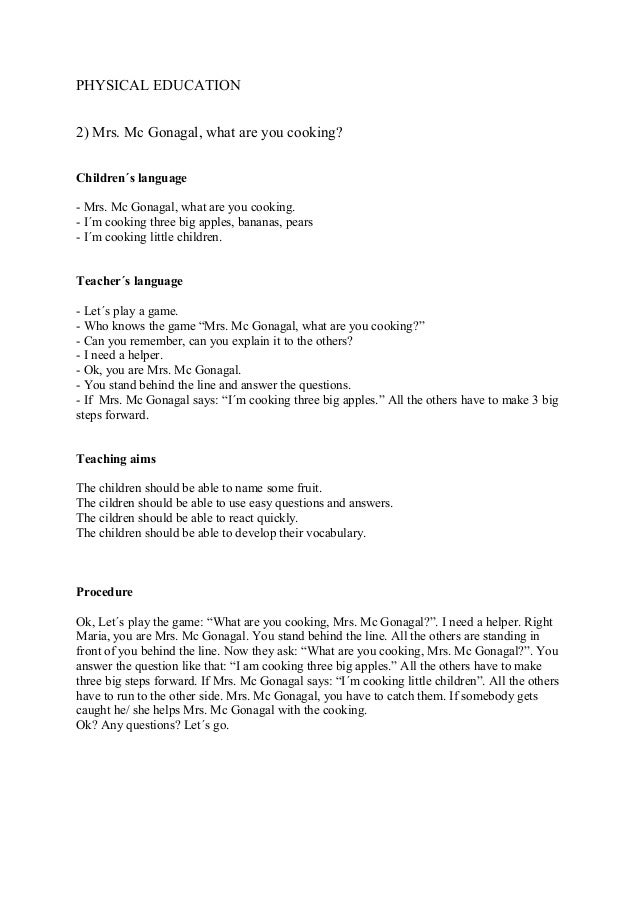 PHYSICAL EDUCATION 2) Mrs. Mc Gonagal, what are you cooking? Children´s language - Mrs. Mc Gonagal, what are you cooking. ...