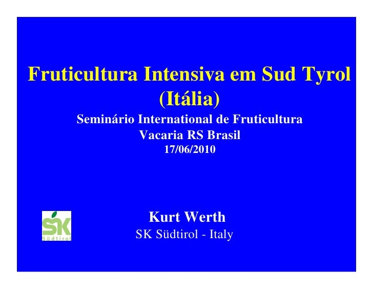 Fruticultura Intensiva em Sud Tyrol               (Itália)     Seminário International de Fruticultura               Vacar...