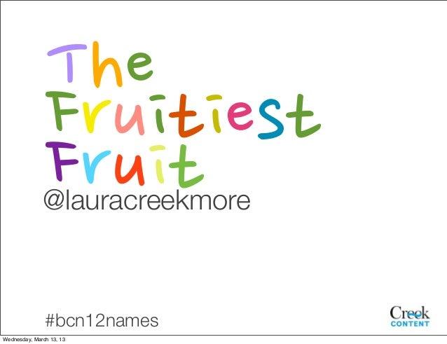 The Fruitiest Fruit: Creating Categories Your Customers Understand Slide 1