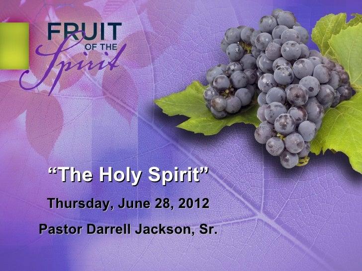 """""""The Holy Spirit"""" Thursday, June 28, 2012Pastor Darrell Jackson, Sr."""