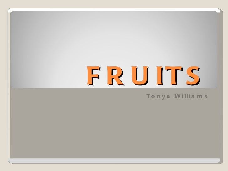 FRUITS Tonya Williams