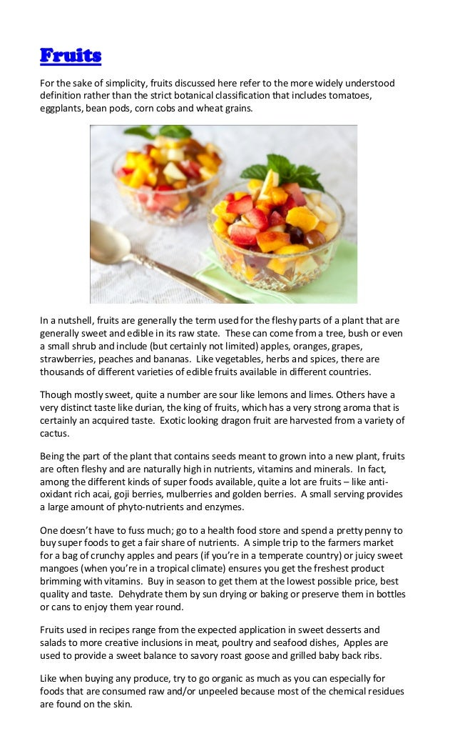 FruitsFor the sake of simplicity, fruits discussed here refer to the more widely understooddefinition rather than the stri...