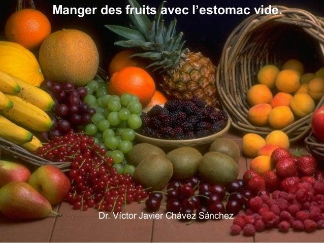 Manger des fruits avec l'estomac vide. Dr. Víctor Javier Chávez Sánchez