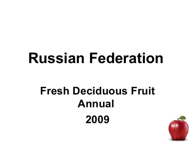 Russian Federation Fresh Deciduous Fruit Annual 2009