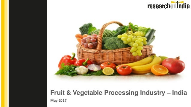 fruit vegetable processing industry in india 2017 sample