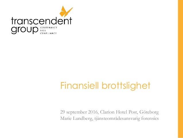 Finansiell brottslighet 29 september 2016, Clarion Hotel Post, Göteborg Marie Lundberg, tjänsteområdesansvarig forensics