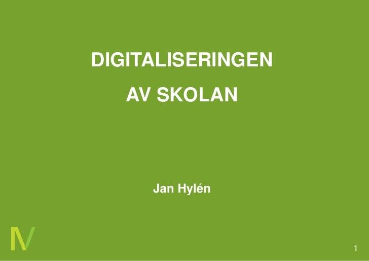 DigitaliseringenavskolanJan Hylén<br />