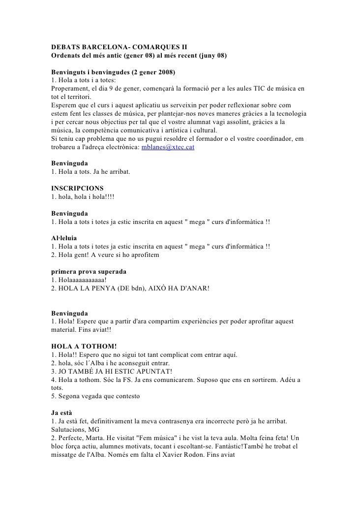 DEBATS BARCELONA- COMARQUES II Ordenats del més antic (gener 08) al més recent (juny 08)  Benvinguts i benvingudes (2 gene...