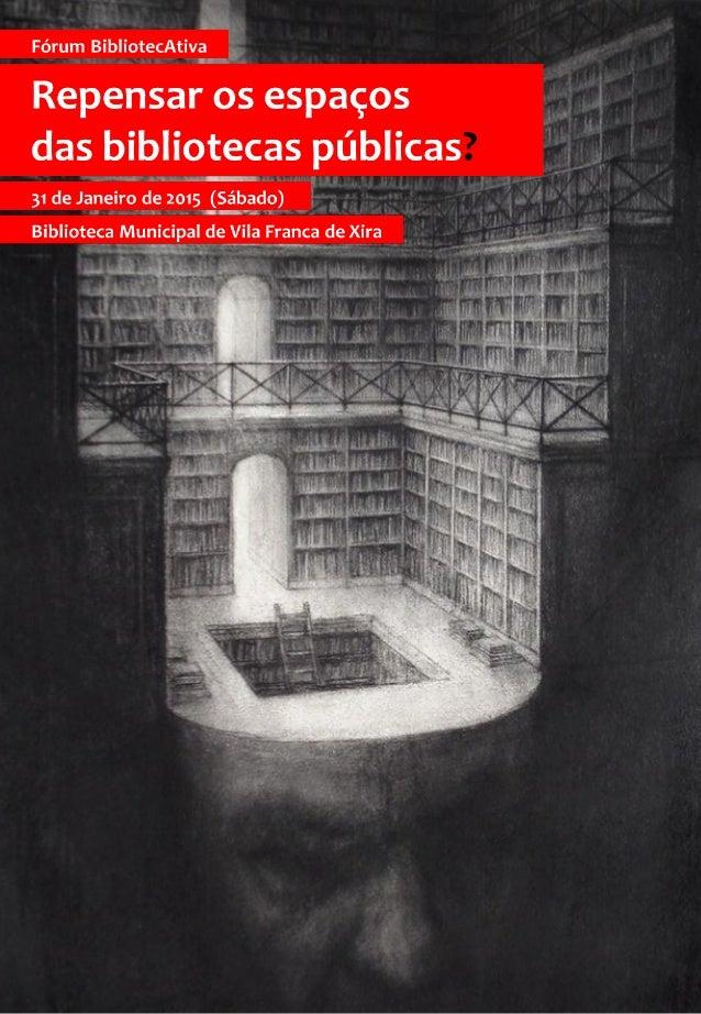 Apresentação O Fórum BibliotecAtiva assume-se como um espaço de reflexão, de discussão e de disseminação de boas práticas,...