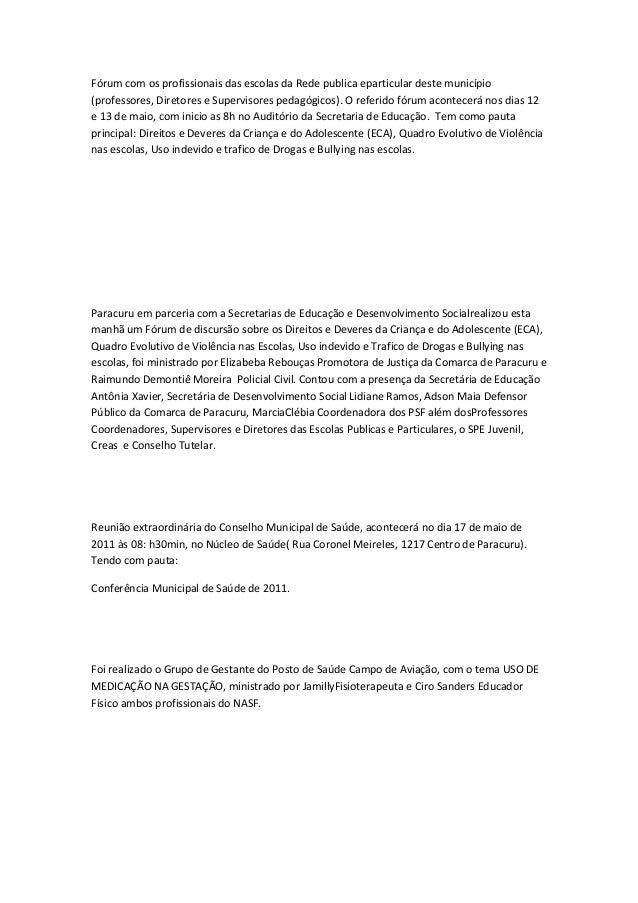 Fórum com os profissionais das escolas da Rede publica eparticular deste município (professores, Diretores e Supervisores ...