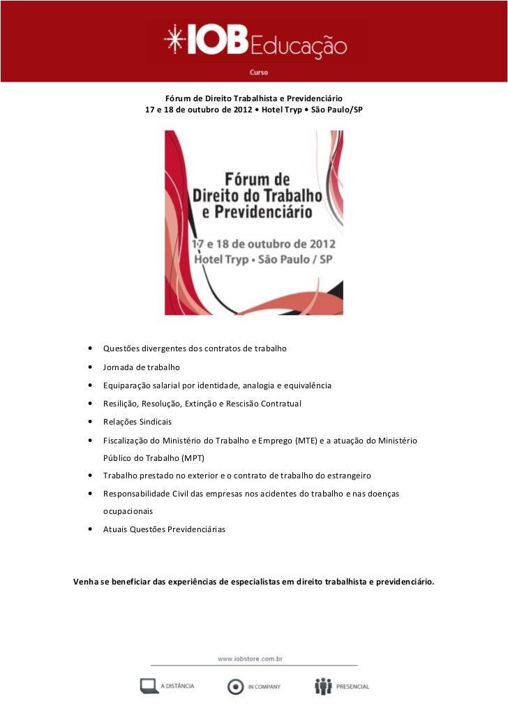 Fórum de Direito Trabalhista e Previdenciário                  17 e 18 de outubro de 2012 • Hotel Tryp • São Paulo/SP   • ...