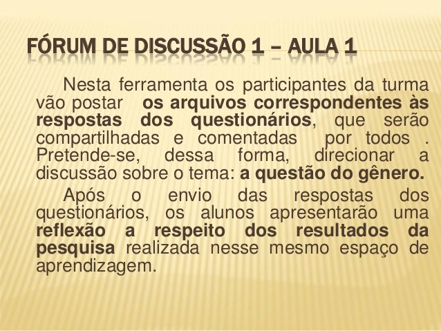 Nesta ferramenta os participantes da turma vão postar os arquivos correspondentes às respostas dos questionários, que serã...