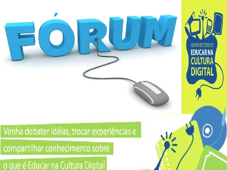 Fóruns do Grupo de Estudos Educar na Cultura Digital