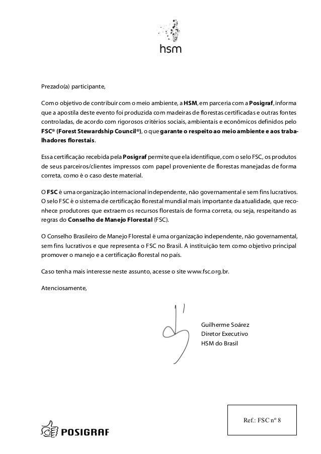 Prezado(a) participante, Com o objetivo de contribuir com o meio ambiente, a HSM, em parceria com a Posigraf, informa que ...