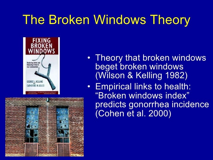 "broken window theory tipping point What do broken windows and your learning experience have the tipping point theory gladwell borrows the theory of the ""broken windows"" from criminologists."