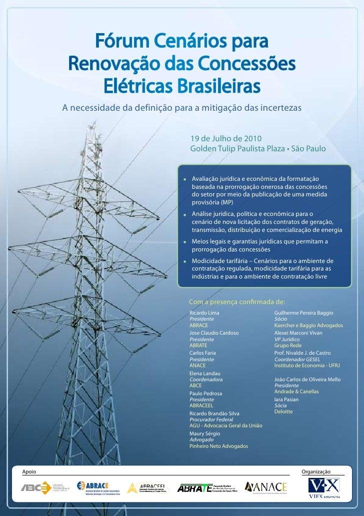 Fórum Cenários para          Renovação das Concessões              Elétricas Brasileiras         A necessidade da definiçã...