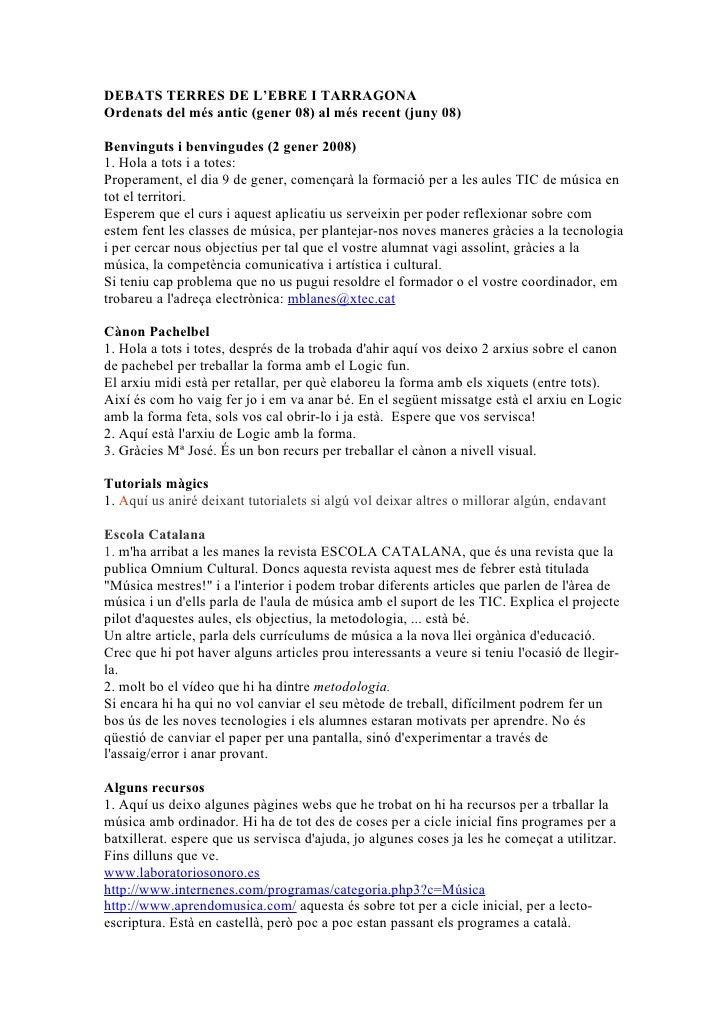 DEBATS TERRES DE L'EBRE I TARRAGONA Ordenats del més antic (gener 08) al més recent (juny 08)  Benvinguts i benvingudes (2...