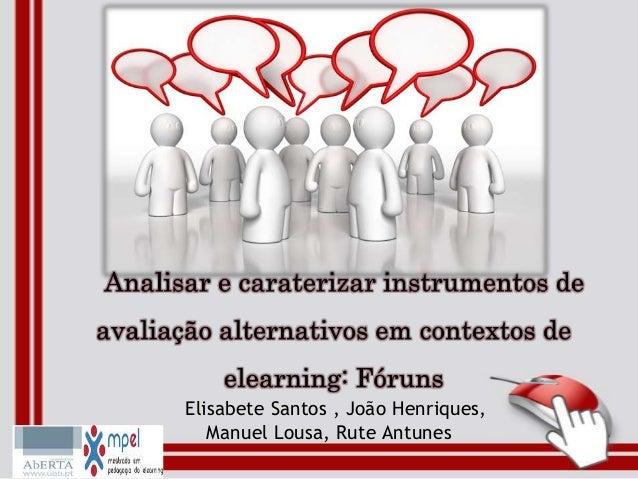 Elisabete Santos , João Henriques,Manuel Lousa, Rute Antunes