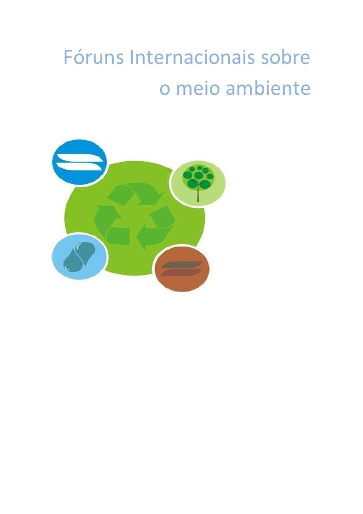 Fóruns Internacionais sobre           o meio ambiente