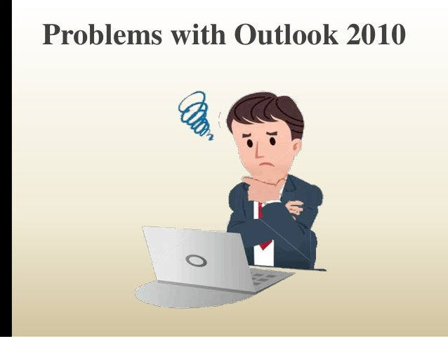 Problems with Outlook 2010