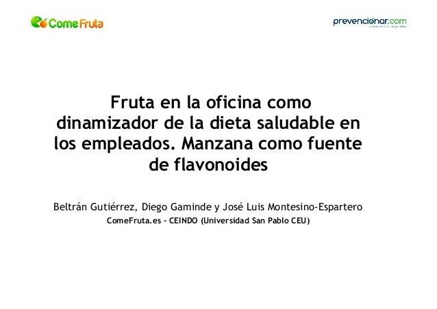 Fruta en la oficina como dinamizador de la dieta saludable en los empleados. Manzana como fuente de flavonoides Beltrán Gu...