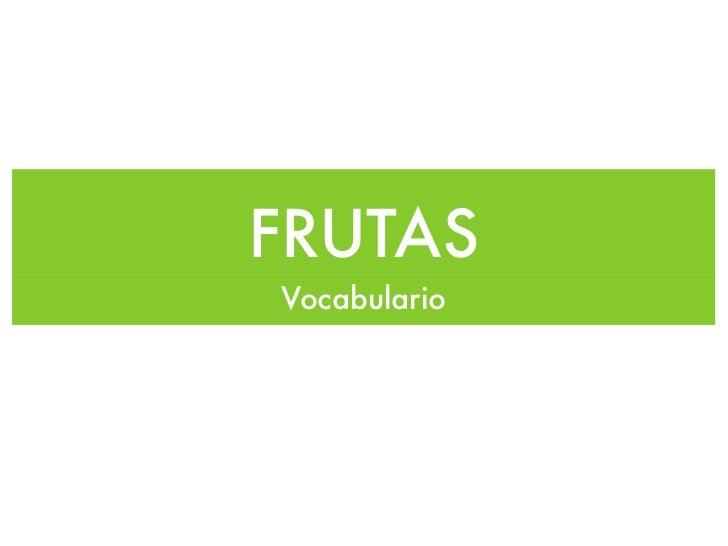 FRUTASVocabulario