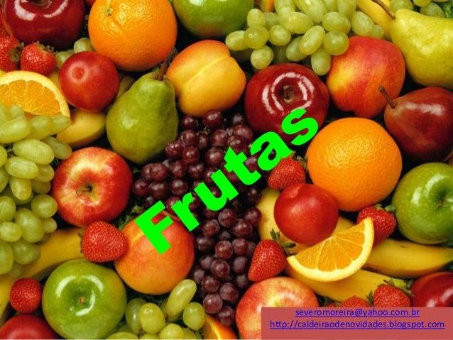 severomoreira@yahoo.com.br http://caldeiraodenovidades.blogspot.com
